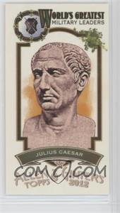 2012 Topps Allen & Ginter's - World's Greatest Military Leaders Minis #ML-4 - Julius Caesar
