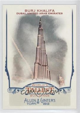 2012 Topps Allen & Ginter's - World's Tallest Buildings #WTB1 - Burj Khalifa