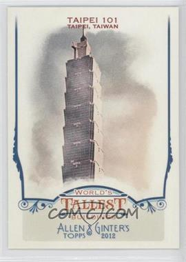 2012 Topps Allen & Ginter's - World's Tallest Buildings #WTB2 - Taipei 101
