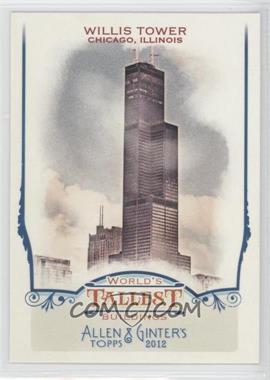 2012 Topps Allen & Ginter's - World's Tallest Buildings #WTB4 - Willis Tower