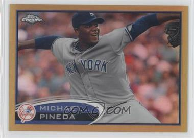 2012 Topps Chrome - [Base] - Gold Refractor #7 - Michael Pineda /50