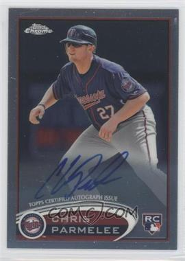 2012 Topps Chrome - Rookie Autograph #162 - Chris Parmelee