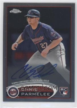 2012 Topps Chrome - Rookie Autograph #162 - Chris Parmelee