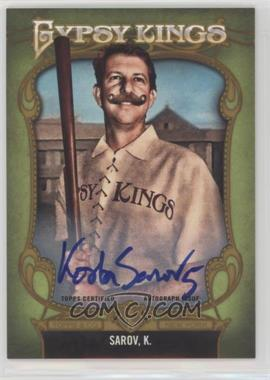 2012 Topps Gypsy Queen - Gypsy Kings Certifed Autographs - [Autographed] #GKA-10 - Kosta Sarov