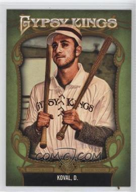 2012 Topps Gypsy Queen - Gypsy Kings #GK-1 - Drago Koval