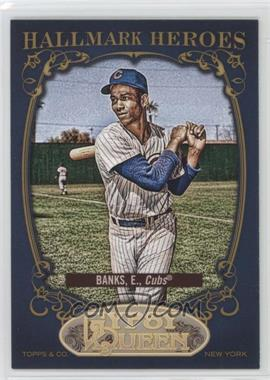 2012 Topps Gypsy Queen - Hallmark Heroes #HH-EB - Ernie Banks