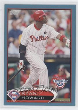 2012 Topps Opening Day - [Base] - Blue #87 - Ryan Howard /2012