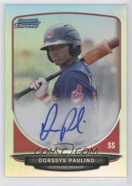 2013 Bowman - Chrome Prospects Autographs - Refractor #BCP-DP - Dorssys Paulino /500