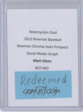 2013 Bowman - Chrome Prospects Autographs - Social Media Refractor #BCP-MO - Matt Olson /10 [REDEMPTIONBeingRedeemed]
