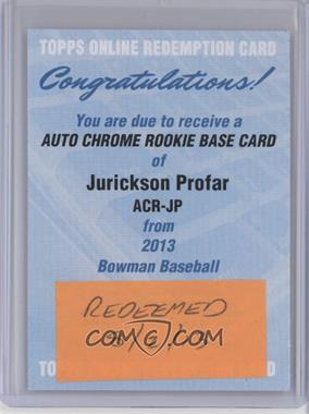 2013 Bowman - Chrome Rookie Autographs #ACR-JP - Jurickson Profar [REDEMPTION Being Redeemed]