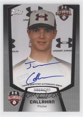 2013 Bowman - Under Armour All-American Certified Autographs #UA-JC - Jamie Callahan /225