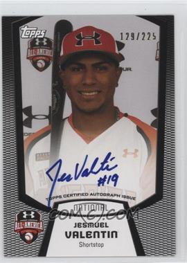 2013 Bowman - Under Armour All-American Certified Autographs #UA-JV - Jesmuel Valentin /225