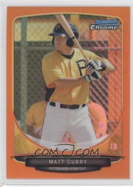 2013 Bowman Chrome - Prospects - Orange Refractor #BCP163 - Matt Curry /25