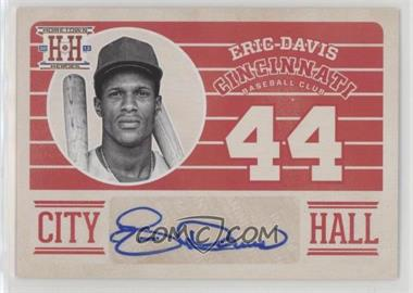 2013 Panini Hometown Heroes - City Hall Signatures #CHED - Eric Davis
