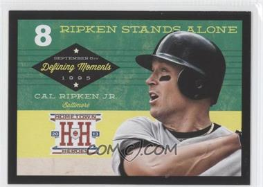 2013 Panini Hometown Heroes - Defining Moments - Black #DM9 - Cal Ripken Jr.