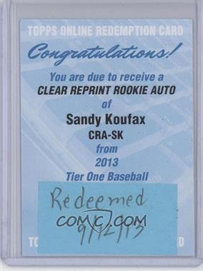 2013 Topps - Clear Rookie Reprint Autographs - [Autographed] #CRA-SK - Sandy Koufax /25 [REDEMPTION Being Redeemed]