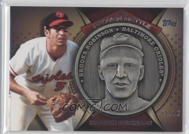 2013 Topps - Proven Mettle Commemorative Coins - Steel #PMC-BRO - Brooks Robinson /10