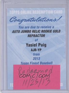 2013 Topps Finest - Autograph Jumbo Relic Rookie Refractor - Gold #AJR-YP - Yasiel Puig /50 [REDEMPTIONBeingRedeemed]