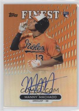 2013 Topps Finest - Autograph Rookie Refractor - Orange #RA-MM - Manny Machado /99