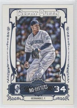 2013 Topps Gypsy Queen - No-Hitters #NH-FH - Felix Hernandez