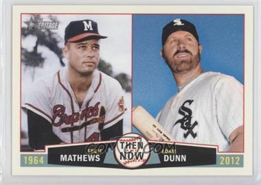 2013 Topps Heritage - Then and Now #TN-MD - Adam Dunn, Eddie Mathews