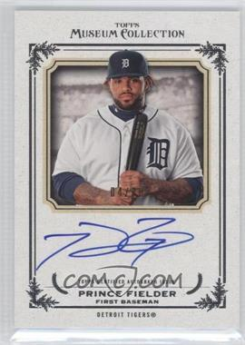 2013 Topps Museum Collection - Archival Autographs #AA-PF - Prince Fielder /20