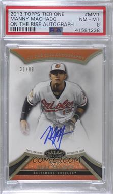 2013 Topps Tier One - On the Rise Autograph #ORA-MM1 - Manny Machado /99 [PSA8NM‑MT]