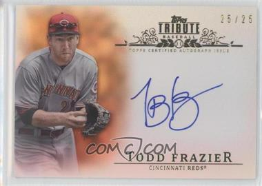 2013 Topps Tribute - Certified Autograph Issue - Orange [Autographed] #TA-TFR - Todd Frazier /25