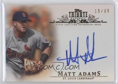2013 Topps Tribute - Certified Autograph Issue - Sepia [Autographed] #TA-MA2 - Matt Adams /35