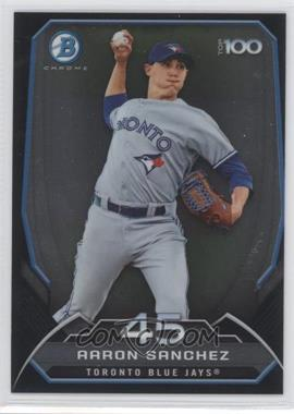 2014 Bowman - Bowman's Top 100 Prospects Chrome #BTP-45 - Aaron Sanchez