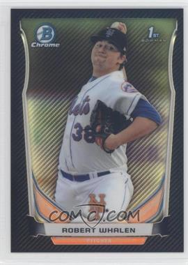 2014 Bowman Chrome - Prospects - Carbon Fiber Refractor #BCP73 - Robert Whalen /10