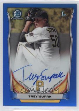 2014 Bowman Draft Picks & Prospects - Chrome Draft Pick Autographs - Blue Refractors #BCA-TSU - Trey Supak /150