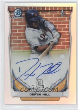 2014 Bowman Draft Picks & Prospects - Chrome Draft Pick Autographs - Refractors #BCA-DH - Derek Hill