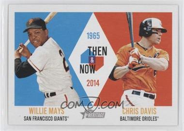 2014 Topps Heritage - Then & Now #TAN-MD - Willie Mays, Chris Davis