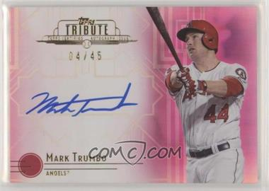 2014 Topps Tribute - Autographs - Pink #TA-MT - Mark Trumbo /45