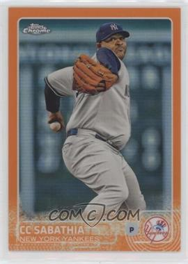 2015 Topps Chrome - [Base] - Orange Refractor #143 - CC Sabathia /25