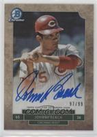 Johnny Bench /99