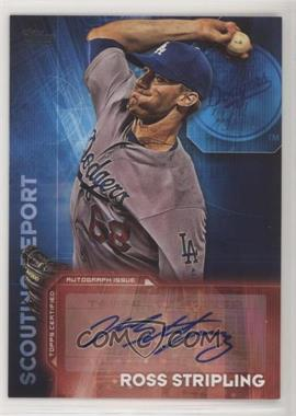 2016 Topps - Scouting Report Autographs #SRA-RST - Ross Stripling