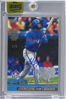 2016 Topps Archives All-Star Signature Edition Buybacks - [Base] #00TOD-39 - Carlos Delgado (2000 Topps Opening Day) /9 [Buy Back]