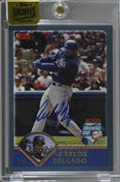 Carlos Delgado (2003 Topps Opening Day) [Uncirculated] #/12