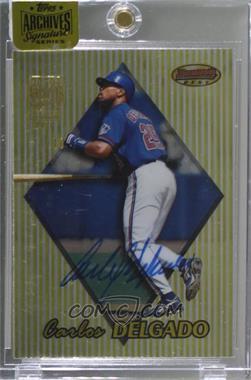 2016 Topps Archives All-Star Signature Edition Buybacks - [Base] #99BB-46 - Carlos Delgado (1999 Bowman's Best) /10 [BuyBack]
