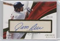 Jim Rice /10