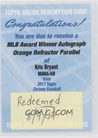 Kris Bryant /25 [REDEMPTION Being Redeemed]