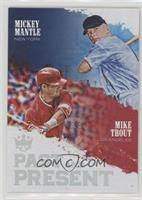 Mickey Mantle, Mike Trout