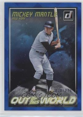 2018 Panini Donruss - Out of this World - Blue #OW7 - Mickey Mantle /249