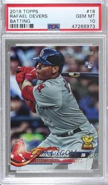 2018 Topps - [Base] #18.1 - Rafael Devers (Batting) [PSA 10 GEM MT]