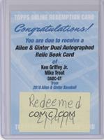 Mike Trout, Ken Griffey Jr. /10 [Being Redeemed]