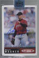 Billy Wagner (2002 Topps Total) [BuyBack] #/25