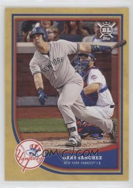2018 Topps Big League - [Base] - Gold #162 - Gary Sanchez