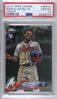 Ronald Acuna Jr. [PSA 10 GEM MT]